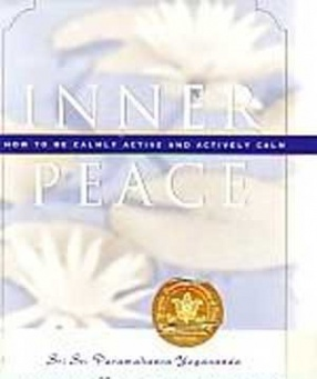 Inner Peace: How to be Calmly Active and Actively Calm