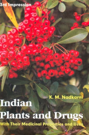 Indian Plants and Drugs with Their Medicinal Properties and Uses