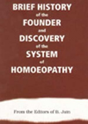 Brief History of the Founder & Discovery of the System of Homoeopathy