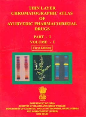 Thin Layer Chromatographic Atlas of Ayurvedic Pharmacopoeial Drugs (Volume I ) Part.I