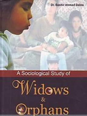 A Sociological Study of Widows & Orphans in Kashmir