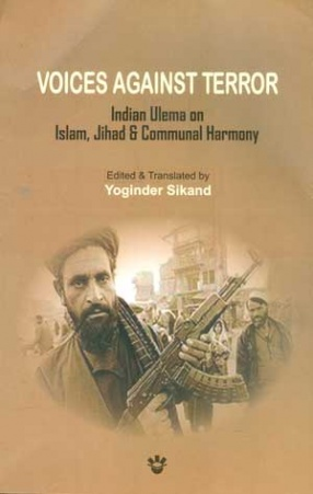 Voices against Terror: Indian Ulema on Islam, Jihad and Communal Harmony