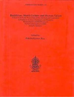 Buddhism, World Culture, and Human Values: Selections from the Proceedings of the International Conferences on Buddhism in Asia