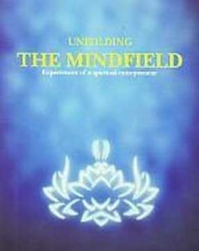 Unfolding the Mindfield: Experiences of a Spiritual Entrepreneur