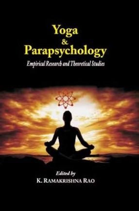 Yoga and Parapsychology: Empirical Research and Theoretical Studies