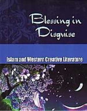 Blessing in Disguise: Islam and Western Creative Literature