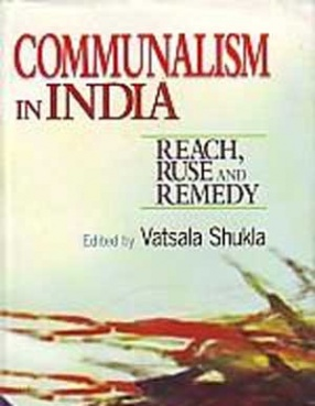Communalism in India: Reach, Ruse and Remedy