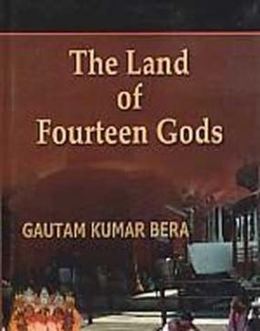 The Land of Fourteen Gods: Ethno-Cultural Profile of Tripura