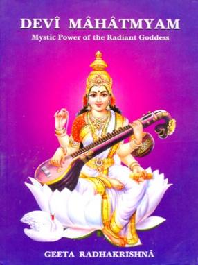 Devi Mahatmyam: Mystic Power of the Radiant Goddess