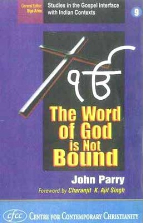 The Word of God is not Bound: The Encounter of Sikhs and Christians in India and the United Kingdom