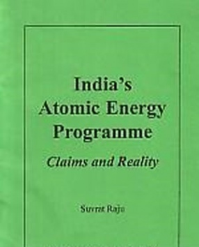 India's Atomic Energy Programme: Claims and Reality