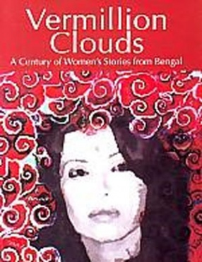 Vermillion Clouds: A Century of Womens Stories from Bengal