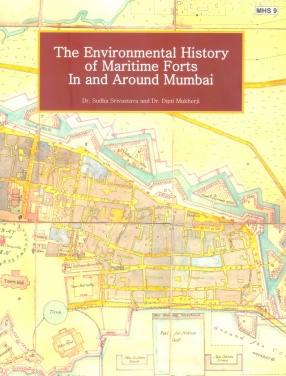 The Environmental History of Maritime Forts in and Around Mumbai