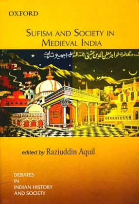 Sufism and Society in Medieval India