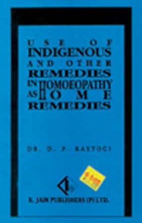 Use of Indigenous & Other Remedies in Homoeopathy as Home Remedies
