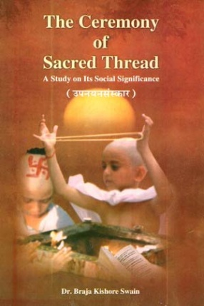 The Ceremony of Sacred Thread: A Study on Its Social Significance