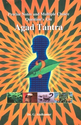Precise Notes and Multiple Choice Question's On: Agad Tantra