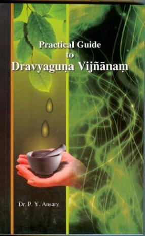 Practical Guide to Dravyaguna Vijnanam
