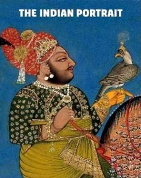 The Indian Portrait: 1560-1860