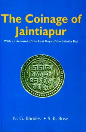 The Coinage of Jaintiapur: With an Account of the Last Days of the Jaintia Raj
