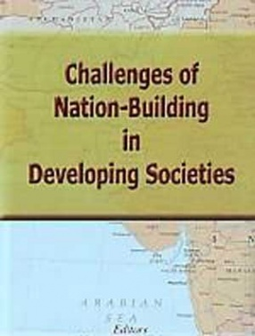 Challenges of Nation-Building in Developing Societies: Vignettes from West and South Asia