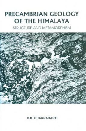 Precambrian Geology of the Himalaya: Structure and Metamorphism