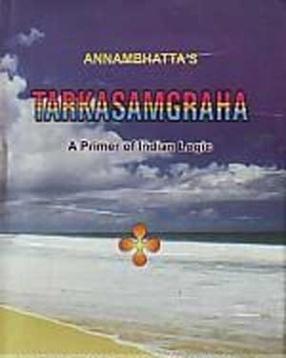 Annambhatta's Tarksamgraha: A Premier of Indian Logic