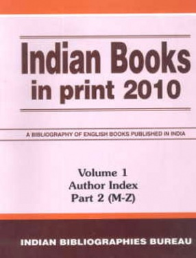 Indian Books in Print 2010: A Bibliography of Indian Books Published in English Language (In 3 Volumes, Parts 4)