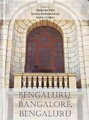 Bengaluru, Bangalore, Bengaluru: Imaginations and their Times