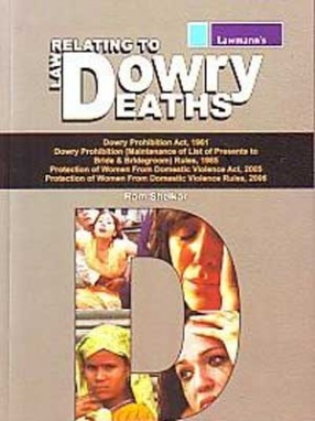 Law Relating to Dowry Death: With Dowry Prohibition Act, 1961, Dowry Prohibition (Maintenance of List of Presents to Bride & Bridegroom)