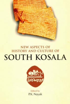 New Aspects of History and Culture of South Kosala