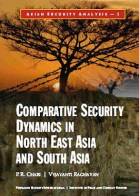 Comparative Security Dynamics in Northeast Asia and South Asia
