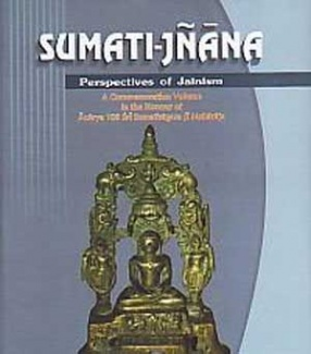 Sumati-Jnana: Perspectives of Jainism: A Commemoration Volume in the Honour of Acarya