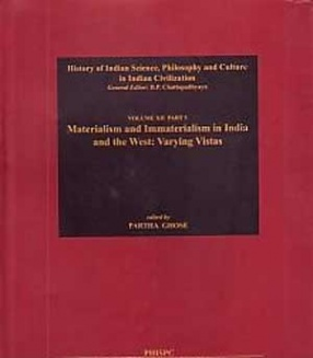 History of Science, Philosophy and Culture in Indian Civilization: Volume 12: Levels of Reality: Part 5: Materialism and Immaterialism in India and the West: Varying Vistas