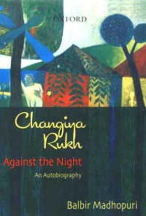 Changiya Rukh: Against the Night: An Autobiography