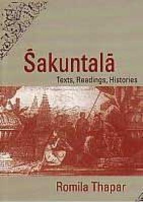 Sakuntala: Texts, Readings, Histories