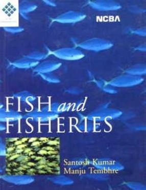 Fish and Fisheries: Anatomy, Physiology, Applied Fisheries, Genetics, Biotechnology, and Fish Legislature