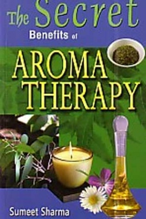 The Secret Benefits of Aromatherapy