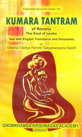 Kumara Tantram of Ravana, the King of Lanka: Text with English Translation and Glossaries