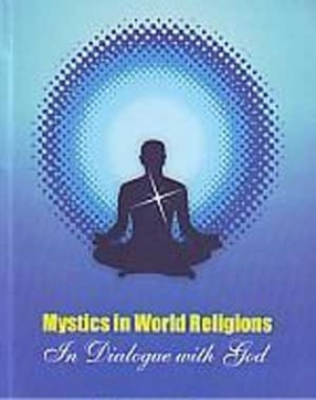 In Dialogue with God: Mystics in world Religions: Proceedings of the Seminar Jointly Organized by K.J. Somaiya Bharatiya Sanskriti Peetham and Dept. of Sanskrit, University of Mumbai
