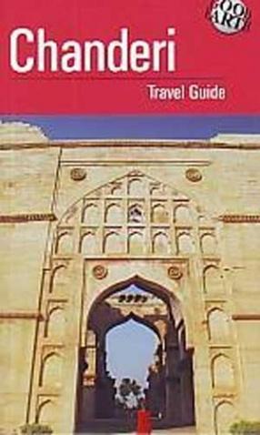 Chanderi: Travel Guide