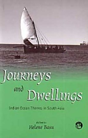 Journeys and Dwellings: Indian Ocean themes in South Asia