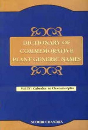 Dictionary of Commemorative Plant Generic Names, Cabralea to Cleveamorpha (Volume IV)