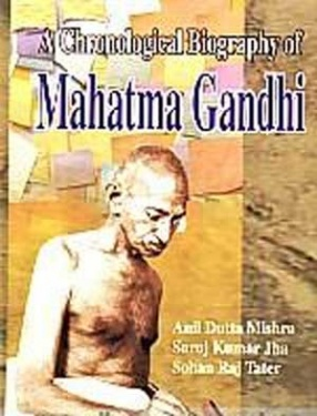 A Chronological Biography of Mahatma Gandhi