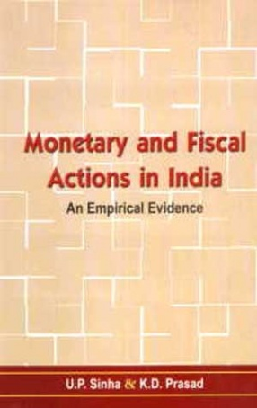 Monetary and Fiscal Actions in India: An Empirical Evidence