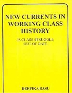 New Currents in Working Class History: Is Class Struggle out of Date