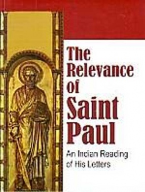 The Relevance of Saint Paul: An Indian Reading of his Letters