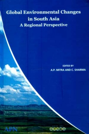 Global Environmental Changes in South Asia: A Regional Perspective