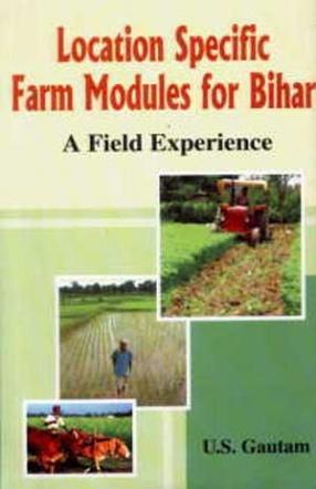 Location Specific Farm Modules for Bihar: A Field Experience