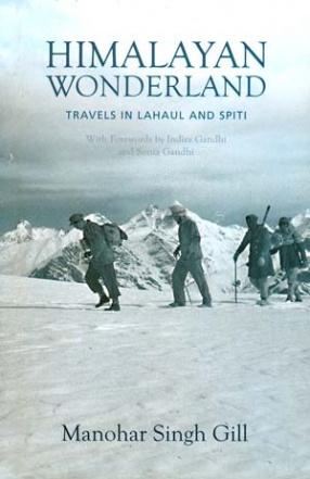 Himalayan Wonderland: Travels in Lahaul and Spiti